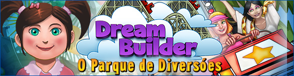 Dream Builder: O Parque de Diversões